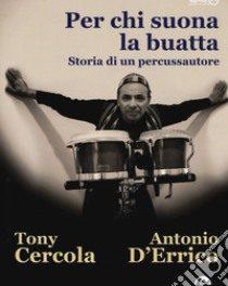 Storia di un percussautore di Tony Cercola D'Errico Antonio, 2019